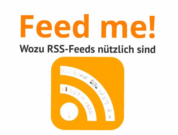 Feed me! - Wozu RSS-Feeds nützlich sind von Viola Voß